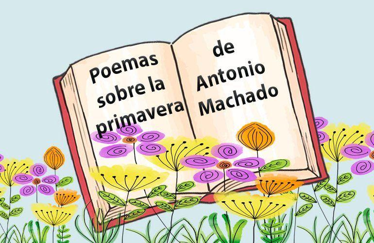 Poemas de Antonio Machado para niños y adolescentes sobre la primavera