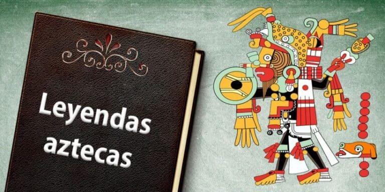 Leyendas aztecas hermosas y sorprendentes