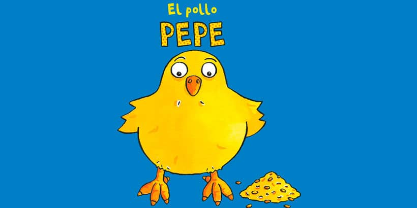 El pollo Pepe: Libros para niños de 0 a 3 años